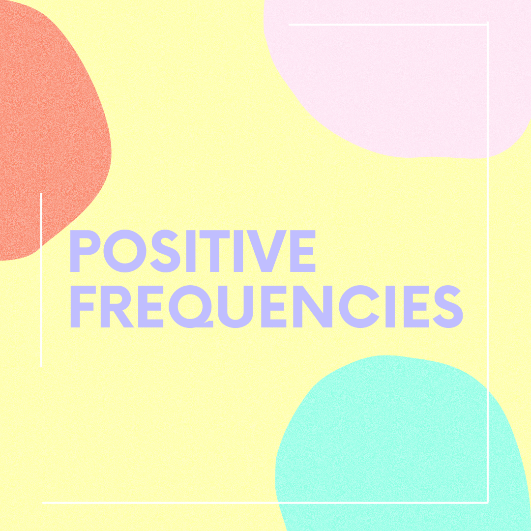 Positive Frequencies (featured image) copy